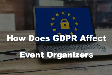 How do European GDPR regulations affect event organizers around the world